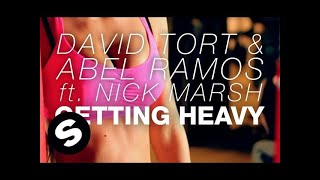 David Tort & Abel Ramos - Getting Heavy ft. Nick Marsh (Vocal Mix)