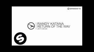 Randy Katana - Return Of The Wav [Exclusive Preview]