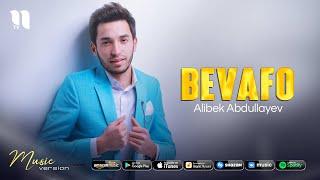 Alibek Abdullayev - Bevafo (audio 2021)