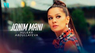 Hulkar Abdullaeva - Jonim mani (Official Music Video)