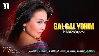 Hilola Xo'jayeva - Gal gal yorim (audio 2021)