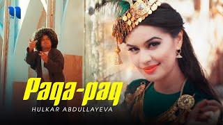 Hulkar Abdullayeva - Paqa-paq (Official Music Video)