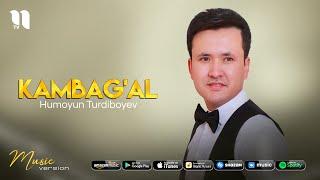 Humoyun Turdiboyev - Kambag'al (audio 2021)