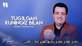 Atash Kadamov - Tug'ilgan kuningiz bilan (audio 2021)