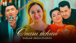 Sanjar Abduvohidov - Onam uchun (Official Music Video)