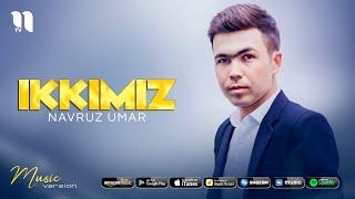 Navruz Umar - Ikkimiz (audio 2021)