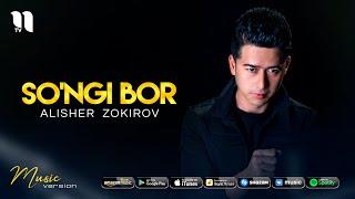 Alisher Zokirov - So'ngi bor (audio 2021)