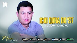 Saidbek Normatov - Ichi qora do'st (audio 2021)