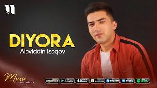 Aloviddin Isoqov - Diyora (audio 2021)