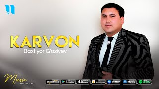 Baxtiyor G'oziyev - Karvon (audio 2021)