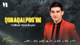 Odilbek Abdullayev - Qoraqalpog'im (audio 2021)