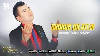 Doston Shukurullayev - Shukur qilaylik (audio 2021)