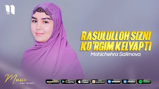 Mohichehra Salimova - Rasululloh sizni ko'rgim kelyapti (audio 2021)