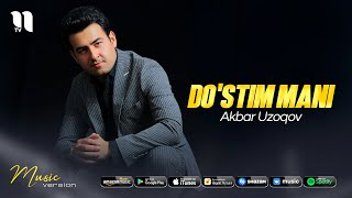 Akbar Uzoqov - Do'stim mani (audio 2021)