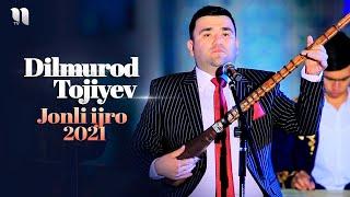 Dilmurod Tojiyev - Jonli ijro dasturi 2021
