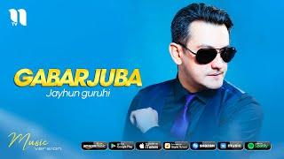 Jayhun guruhi - Gabarjuba (audio 2021)