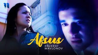 Shuxrat Mavlonov - Afsus (Official  Music Video)