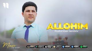 Rustambek Serobov - Allohim (audio 2021)