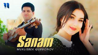 Muxlisbek Qurbonov - Sanam (Official Music Video)