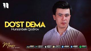 Hursanbek Qodirov - Do'st dema (audio 2021)