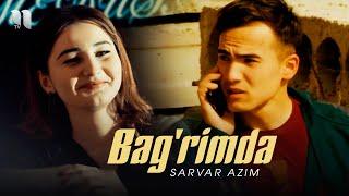 Sarvar Azim - Bag'rimda (Official Music Video)