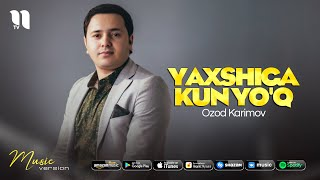 Ozod Karimov - Yaxshiga kun yo'q (audio 2021)