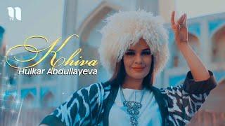 Hulkar Abdullaeva - Khiva (Official Music Video)