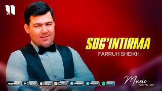 Farruh Sheikh - Sog'intirma (audio 2021)