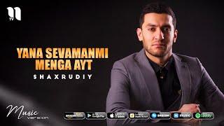 Shaxrudiy - Yana sevamanmi menga ayt (audio 2021)
