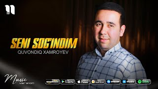 Quvondiq Xamroyev - Seni sog'indim (audio 2021)