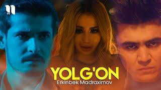 Erkinbek Madraximov - Yolg'on (Official Music Video)