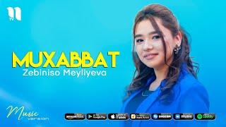Zebiniso Meyliyeva - Muxabbat (audio 2021)