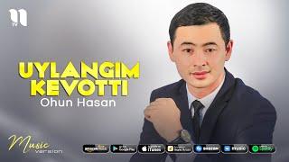 Ohun Hasan - Uylangim kevotti (audio 2021)