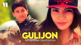 Muxlisbek Qurbonov - Gulijon (Official Music Video)
