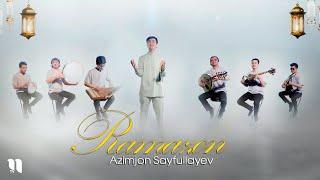 Azimjon Sayfullayev - Ramazon (Official Music Video)