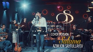 Azimjon Sayfullayev - Salama | Азимжон Сайфуллаев - Салама (cover version)