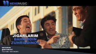 Bahriddin Zuhriddinov - Jigarlarim | Бахриддин Зухриддинов - Жигарларим