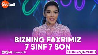 BIZNING FAXRIMIZ - 7 SINF 7 SON