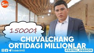 Xayrli Oqshom - CHUVALCHANG ORTIDAGI MILLIONLAR