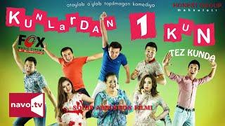 Kunlardan 1 kun (uzbek kino) (treyler)   Кунлардан 1 кун